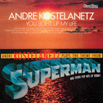 Andre Kostelanetz You Light Up My Life & Superman and other Hits of Today!