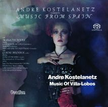 André Kostelanetz - André Kostelanetz Plays the Music of Villa-Lobos & André Kostelanetz Conducts Music from Spain [SACD Hybrid Multi-channel]
