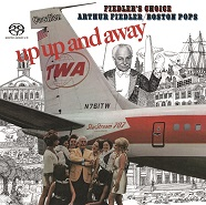Arthur Fiedler & the Boston Pops - Up, Up and Away & Fiedler's Choice [SACD Hybrid Multi-channel]