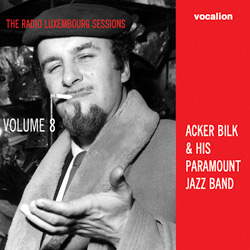 Acker Bilk & His Paramount Jazz Band The Radio Luxembourg Sessions Volume 8