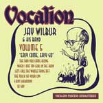Jay Wilbur & His Band  Volume 5 - Easy Come, Easy Go