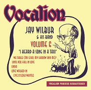 Jay Wilbur & His Band - I Heard a Song in a Taxi - Volume 6