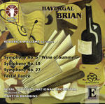 Havergal BrianWine of Summer & Symphonies Nos 19 & 27