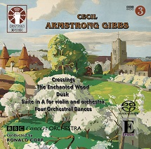 Cecil Armstrong Gibbs: Suite in A for Violin and Orchestra/Dusk/The Enchanted Wood/A Vision of Night/Crossings Suite and other works [SACD Hybrid Multi-channel]