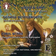 Cyril Scott: Poem 'The Melodist and the Nightingales'/Arnold Bax: Variations for Orchestra/George Butterworth: Fantasia for Orchestra [SACD Hybrid Stereo]