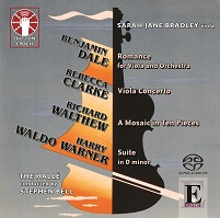 Benjamin Dale: Romance for Viola and Orchestra/Rebecca Clarke: Viola Concerto/Richard Walthew: A Mosaic in Ten Pieces/Harry Waldo Warner: Suite in D minor [SACD Hybrid Multi-channel]