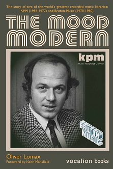 The Mood Modern: The KPM and Bruton Music libraries (hardback edition)